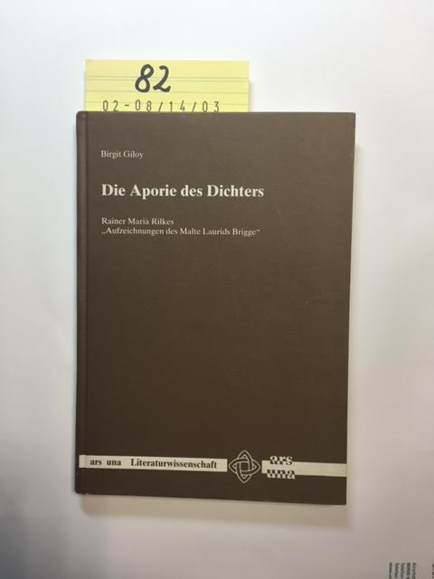 Die Aporie des Dichters - Rainer Maria: Giloy, Birgit: