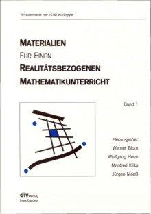 Materialien für einen realitätsbezogenen Mathematikunterricht. Band 1.: Blum, Werner u.a.