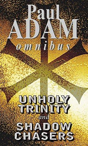 Unholy Trinity / Shadow Chasers. Omnibus.: Adam, Paul: