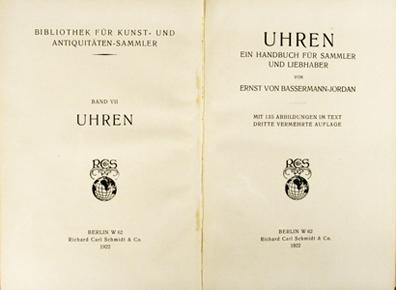 Uhren. Ein Handbuch für Sammler und Liebhaber.: BASSERMANN-JORDAN, Ernst Von
