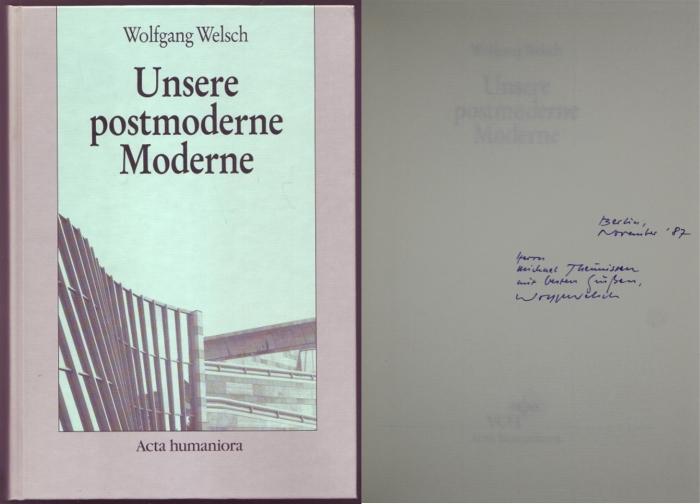 Unsere postmoderne Moderne. Vom Autor dem Philosophen: Welsch, Wolfgang