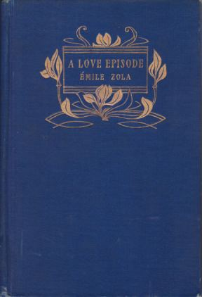 A LOVE EPISODE: Zola, Émile