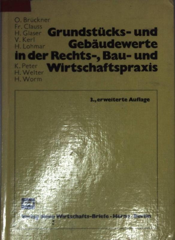 Grundstücks- und Gebäudewerte in der Rechts-, Bau-: Brückner, Otto [Mitarb.]: