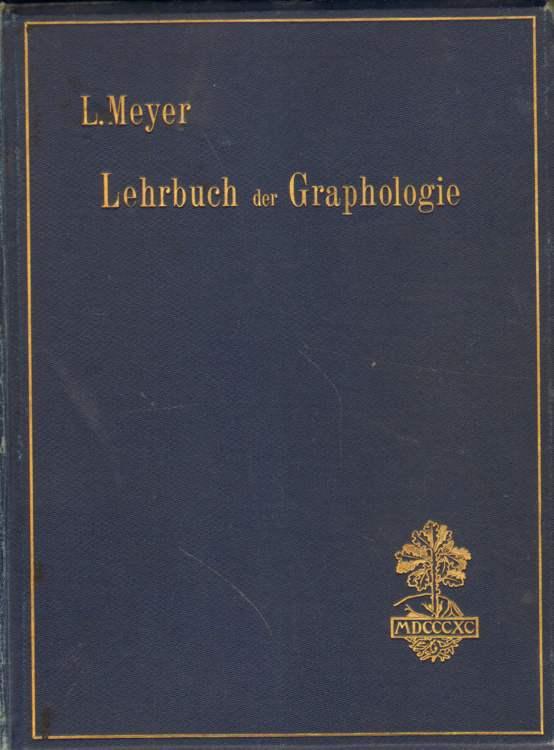 Lehrbuch der Graphologie.: Meyer, L.: