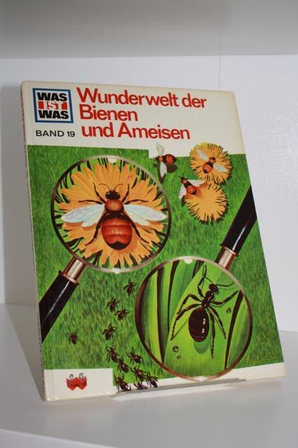 Was ist was - Wunderwelt der Bienen: Rood, Ronald N.