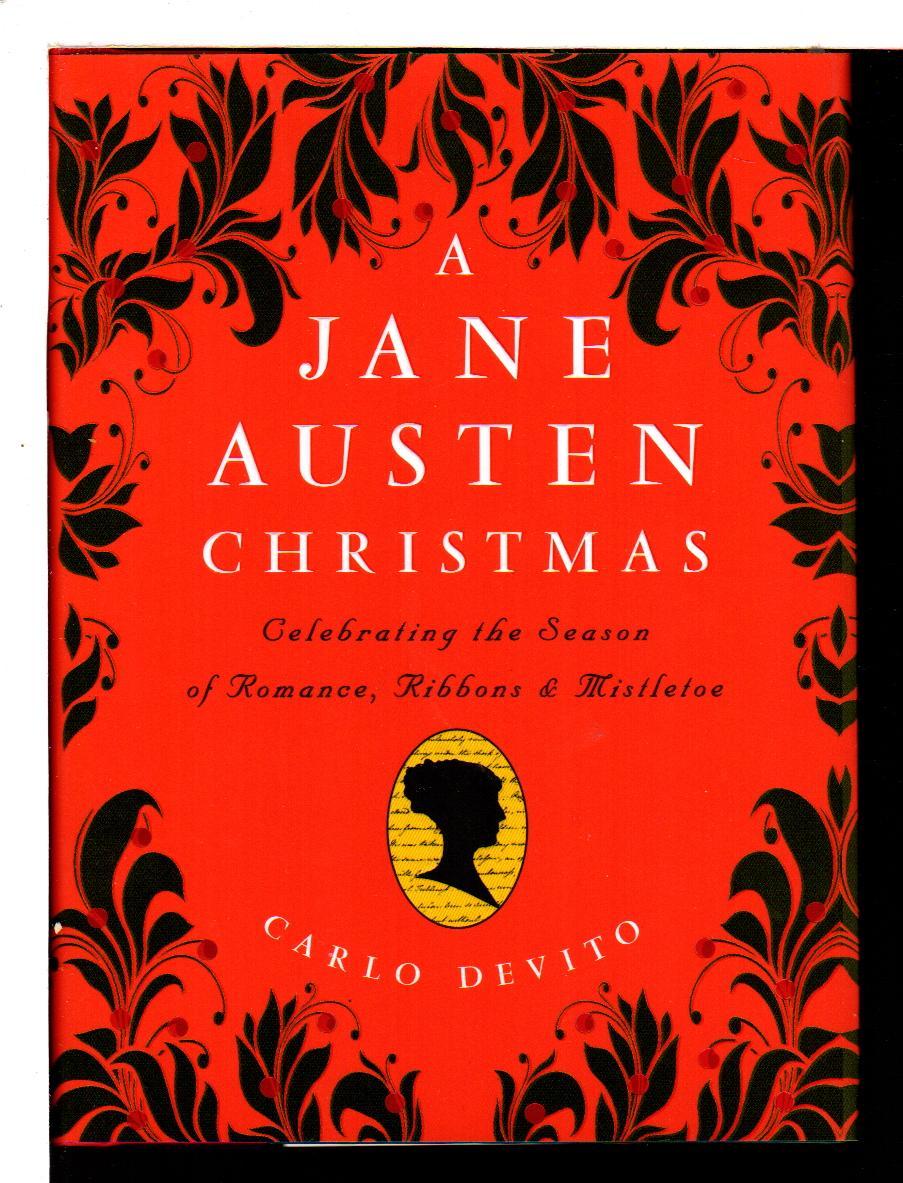 A JANE AUSTEN CHRISTMAS: Celebrating the Season: Austen, Jane] DeVito,
