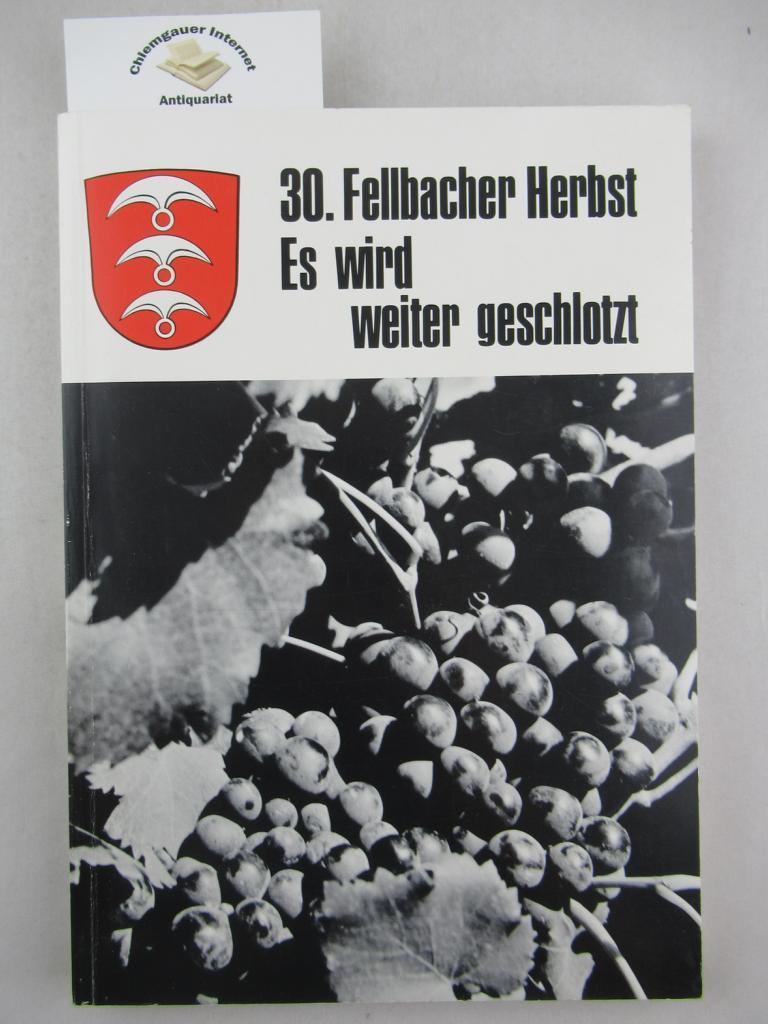 30 Jahre Fellbacher Herbst: 's wird weiter: Feldhoff, Hans-Heinrich: