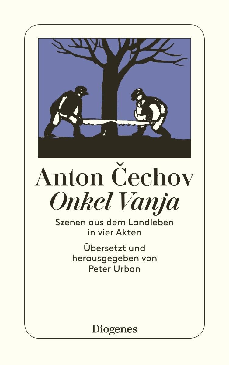 Onkel Wanja : Szenen aus dem Landleben: Anton Tschechow