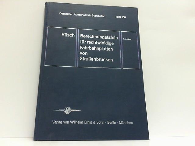 Berechnungstafeln für rechtwinklige Fahrbahnplatten von Straßenbrücken. Heft: Rüsch, Dr-Ing. Hubert: