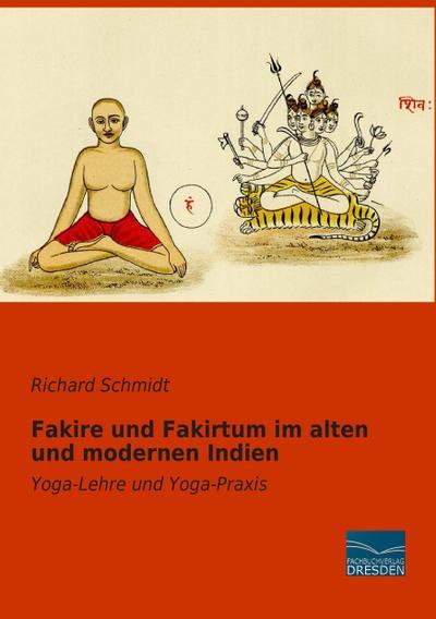Fakire und Fakirtum im alten und modernen: Richard Schmidt