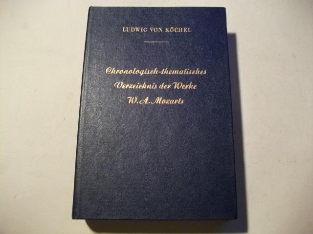 Chronologisch-thematisches Verzeichnis der Werke W.A. Mozarts.: Köchel, Ludwig von
