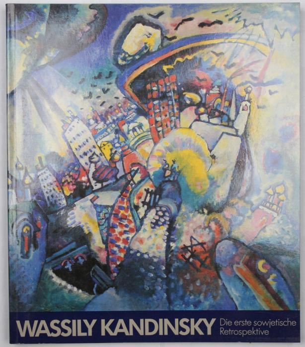 Wassily Kandinsky. Die erste sowjetische Retrospektive. Gemälde,: Kandinsky, Wassily