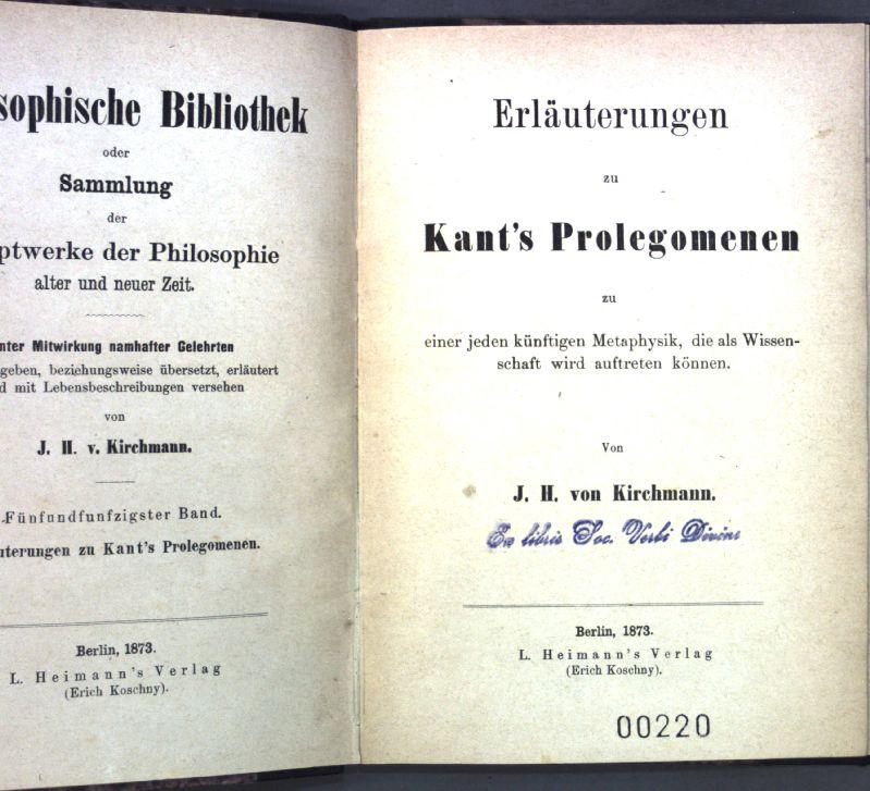 Erläuterungen zu Kant's Prolegomenen zu einer jeden: Kirchmann, J. H.