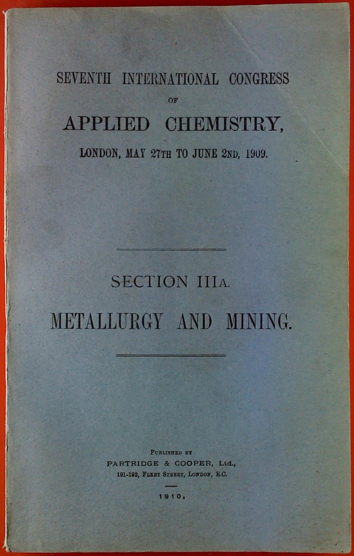 Metallurgy and Mining. Section IIIA. Seventh International: Sir William Ramsay