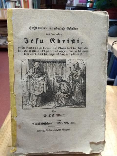 Höchst wichtige und erbauliche Geschichte von dem: Wolff, O. L.