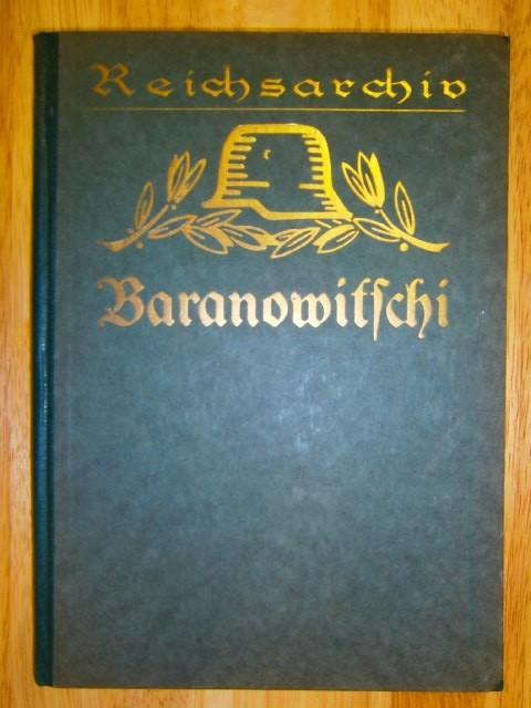 Die Kämpfe um Baranowitschi. Sommer 1916. Unter: Vogel, Walther,