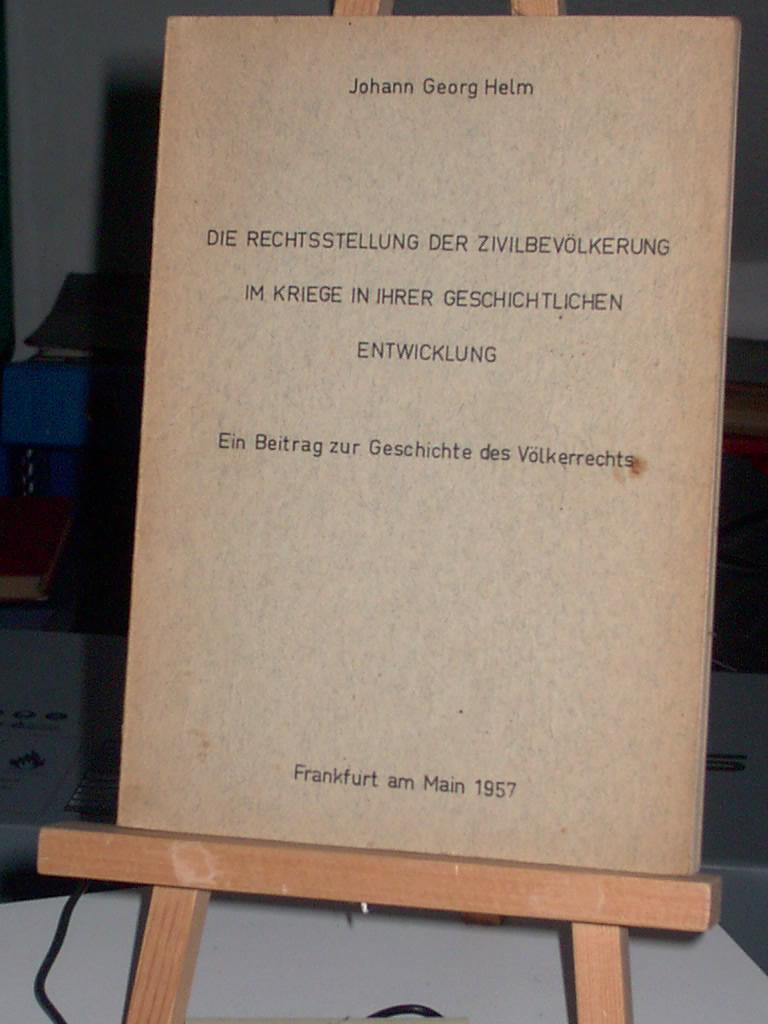 Die Rechtsstellung der Zivilbevölkerung im Kriege in: Helm Johann Georg