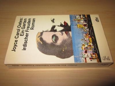 Ein Garten irdischer Freuden. Roman: Oates, Joyce Carol