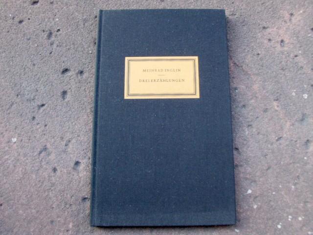 Drei Erzählungen. Herausgegeben und mit einem Vorwort: Inglin, Meinrad