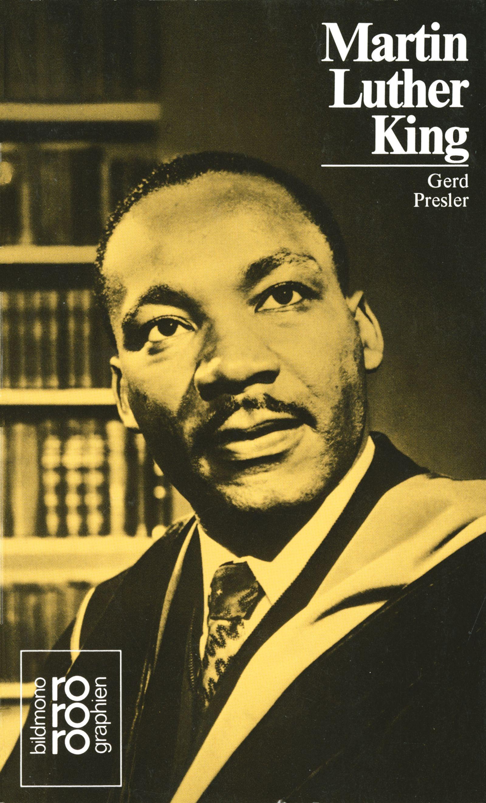 Martin Luther King, Jr : Mit Selbstzeugnissen und Bilddokumenten - Gerd Presler