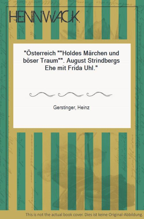 """Österreich """"Holdes Märchen und böser Traum"""". August: Strindberg, August -"""