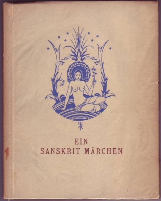 Ein Sanskritmärchen. Illustrationen und Vignetten von Hugo: Roenau, Ernst