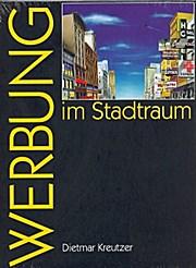 Werbung im Stadtraum - Dietmar Kreutzer