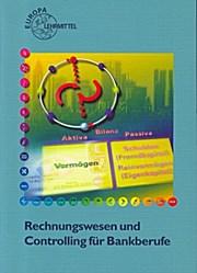 Rechnungswesen und Controlling für Bankberufe - Franz J Ludolph