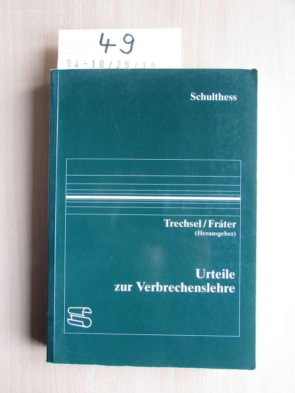 Urteile zur Verbrechenslehre: Prof. Trechsel, Stefan