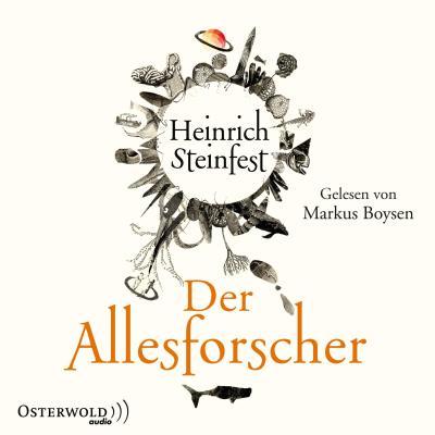 Der Allesforscher, 6 Audio-CDs : Roman. Gekürzte: Heinrich Steinfest
