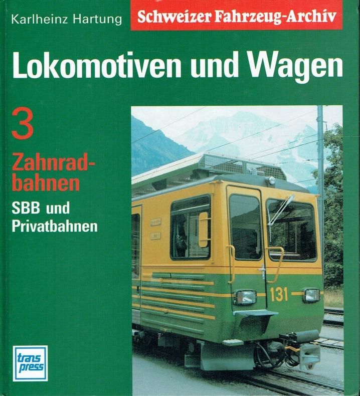 Schweizer Fahrzeug-Archiv , Lokomotiven und Wagen, Band: Hartung, Karlheinz