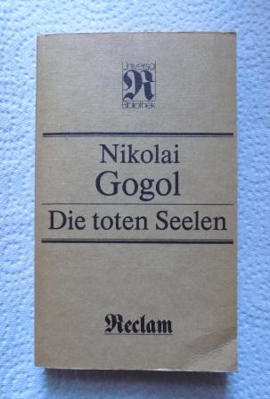 Die toten Seelen.: Gogol, Nikolai