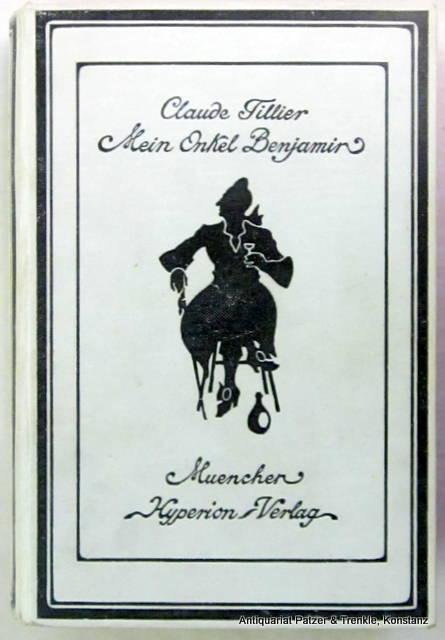 Mein Onkel Benjamin. Übersetzt von Otto Wolfskehl.: Tillier, Claude.
