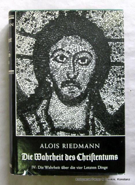 Die Wahrheit über die letzten Dinge. Freiburg,: Riedmann, Alois.