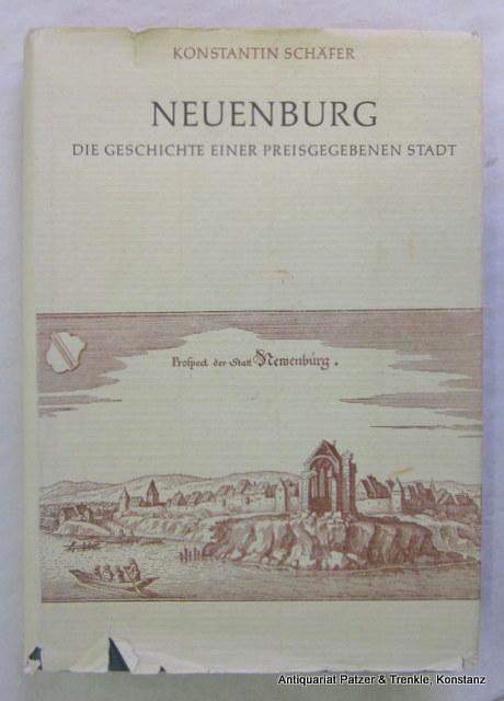 Neuenburg. Die Geschichte einer preisgegebenen Stadt. Neuenburg: Neuenburg. -- Schäfer,