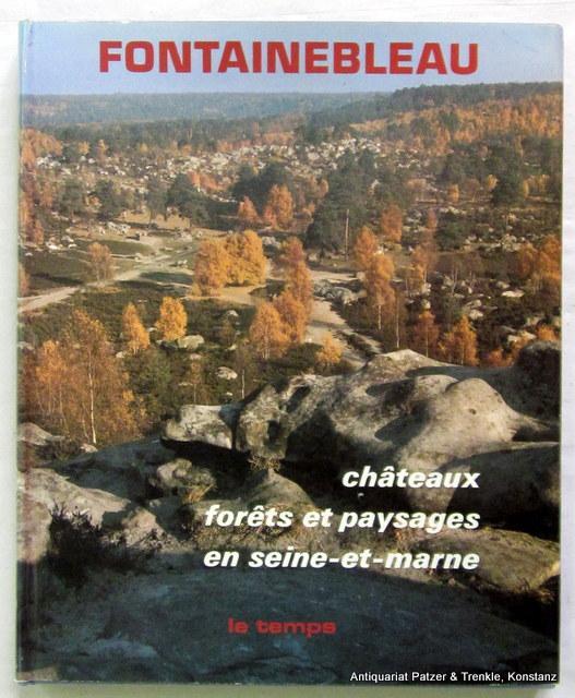 Châteaux, forêts et paysages en Seine-et-Marne. Paris,: Fontainebleau.