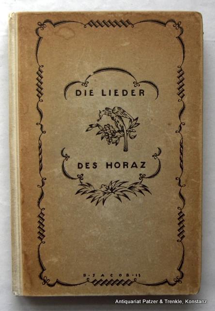 Die Lieder des Horaz. Lateinisch u. deutsch.: Horatius Flaccus, Quintus.