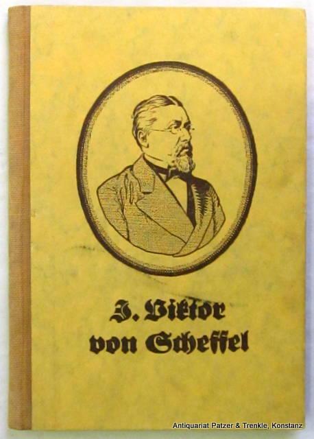 Joseph Viktor von Scheffel. Ein Lebensbild. Zum: Scheffel. -- Huber,