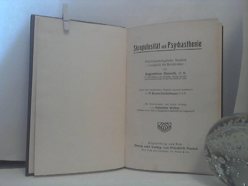 Skrupulosität und Psychasthenie. - Psychopathologische Studien vorzüglich: Gemelli, Agostino;