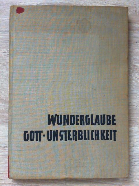 Wunderglaube, Gott, Unsterblichkeit: Haeckel, Ernst: