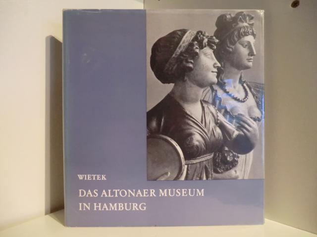 Das Altonaer Museum in Hamburg. Zum 100: Wietek, Gerhard: