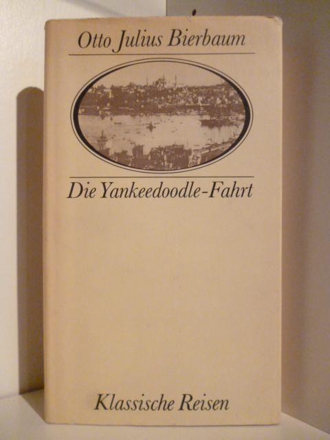 Die Yankeedoodle-Fahrt: Bierbaum, Otto Julius