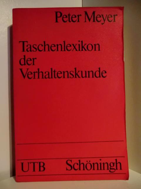 Taschenlexikon der Verhaltenskunde: Meyer, Peter