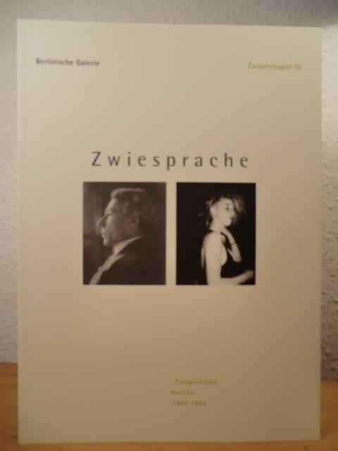 Zwischenspiel IV. Zwiesprache - Fotografische Porträts 1900 - 1993 - Berlinische Galerie - Konzeption und Ausstellung: Janos Frecot