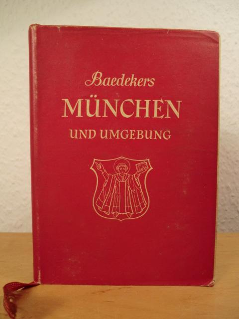 München und Umgebung. Tegernsee, Schliersee, Oberammergau, Garmisch-Partenkirchen.: Baedeker, Karl