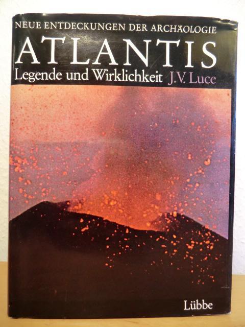 Atlantis. Legende und Wirklichkeit: Luce, J. V.