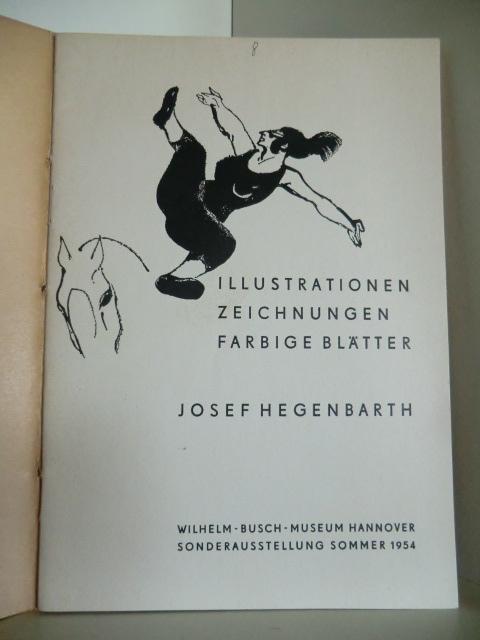 Josef Hegenbarth. Illustrationen, Zeichnungen, farbige Blätter. Sonderausstellung: Ausstellungskatalog