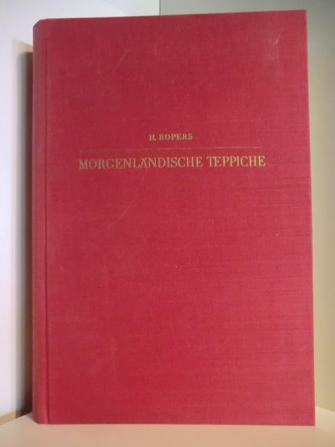 Morgenländische Teppische: Ropers, H.