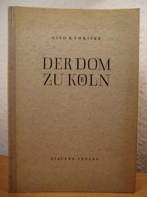 Der Dom zu Köln: Förster, Otto H.