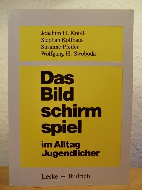 Das Bildschirmspiel im Alltag Jugendlicher. Untersuchungen zum: Knoll, Joachim H.